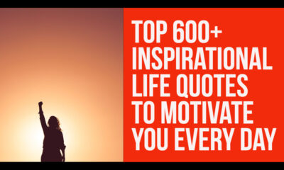 Inspirational Life Quotes To Motivate You Every Day