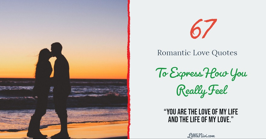 67 Romantic Love Quotes To Express How You Really Feel