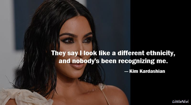 Best quotes on kim kardashian and inspirational sayings