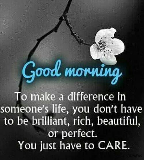 56 Best good morning humanity not every day is a good day today is good day spiritual morning have a happy day quotes