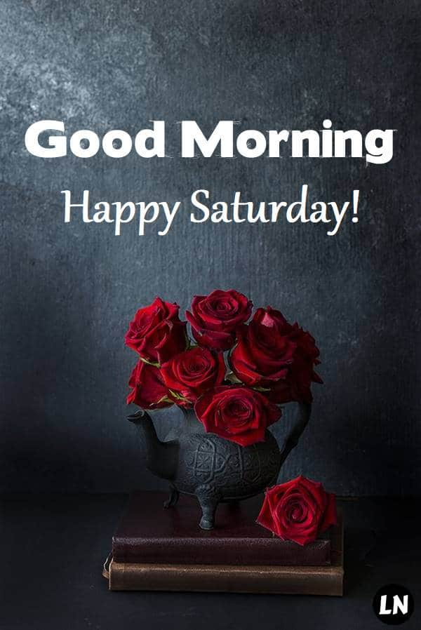 Good morning Saturday blessings quotes - Good morning Saturday images