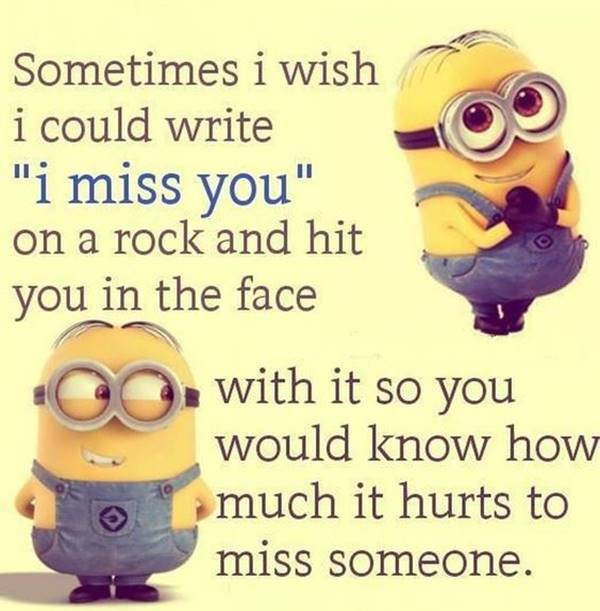 funny i miss you quotes Minions funny memes 1