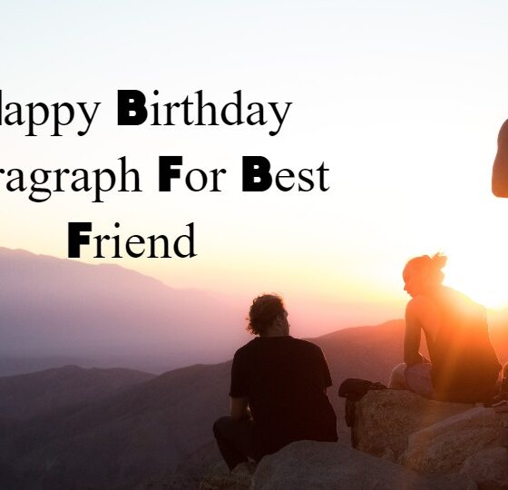 Happy Birthday Paragraph For Best Friend