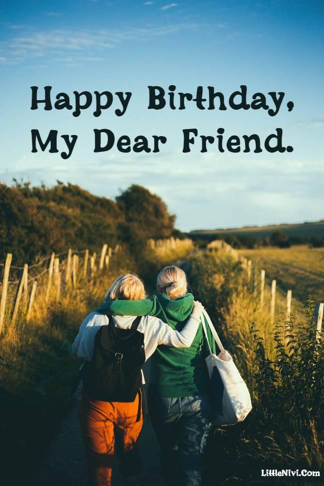 Happy birthday my dear friend.