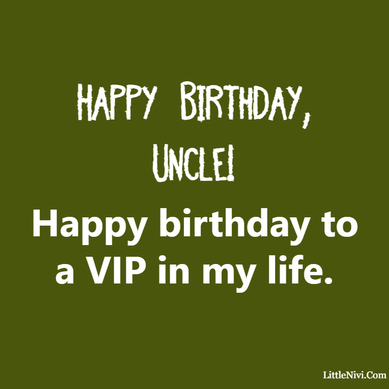 happy birthday uncle in heaven May your birthday be the special day that you receive all you ever desired