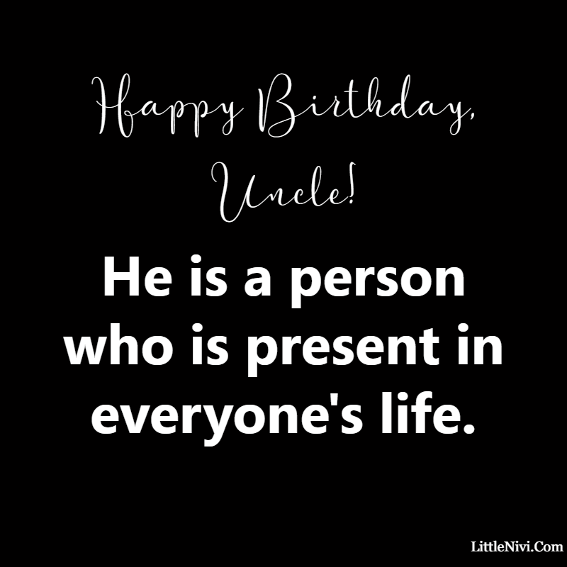 happy birthday uncle in heaven He is a person who is present