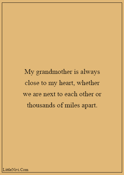 """60 Famous Grandparents Quotes """"My grandmother is always close to my heart, whether we are next to each other or thousands of miles apart."""""""