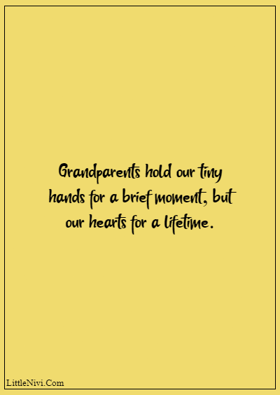 """60 Famous Grandparents Quotes """"Grandparents hold our tiny hands for a brief moment, but our hearts for a lifetime."""""""