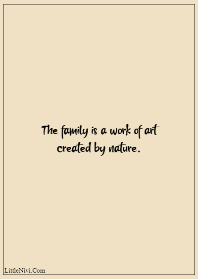 """60 Famous Grandparents Quotes """"The family is a work of art created by nature."""""""