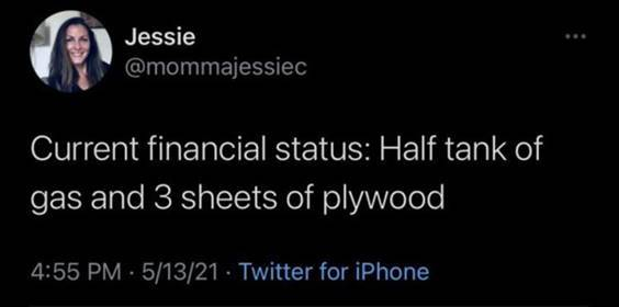 """Top 56 Hilarious Funny Memes Of All Time Hilarious Meme Pictures """"Current financial status: Half tank of gas and 3 sheets of plywood"""" width="""