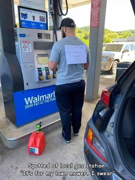"""Top 56 Hilarious Funny Memes Of All Time Amusing Memes """"Spotted at local gas station. """"It's for my lawn mower. I swear"""""""""""